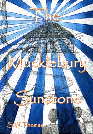 Mucklebury Sunstone - New Exciting Adventure Book for Children